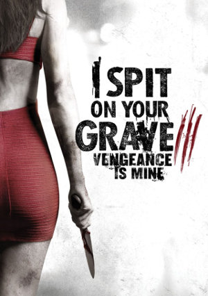 [Review] I Spit on your Grave 3