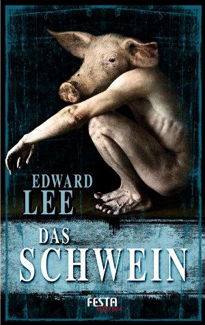 [Roman] Das Schwein (Edward Lee)